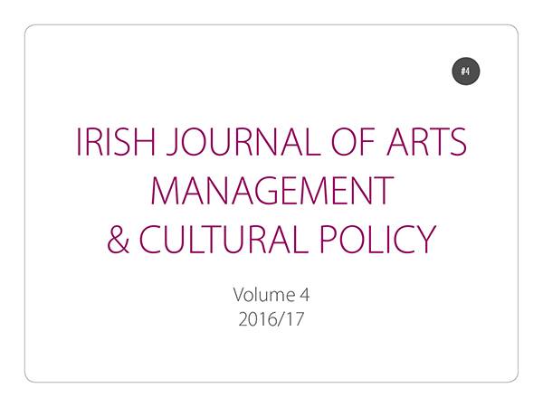 Irish Journal of Arts Management and Cultural Policy, Volume 4 (2016/17)